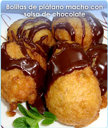 BOLITAS DE PL�TANO MACHO CON SALSA DE CHOCOLATE