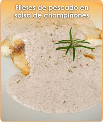 FILETES DE PESCADO EN SALSA DE CHAMPI�ONES