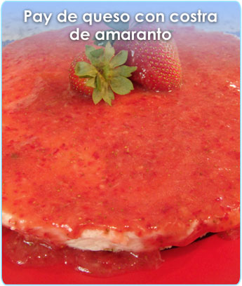 PAY DE QUESO CON COSTRA DE AMARANTO