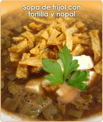 SOPA DE FRIJOL CON TORTILLA Y NOPAL